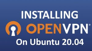 Read more about the article How to install OpenVPN on Ubuntu 20.04