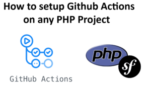 Read more about the article How to setup GITHUB ACTIONS on PHP project in 2021